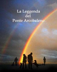 Le leggenda del ponte arcobaleno
